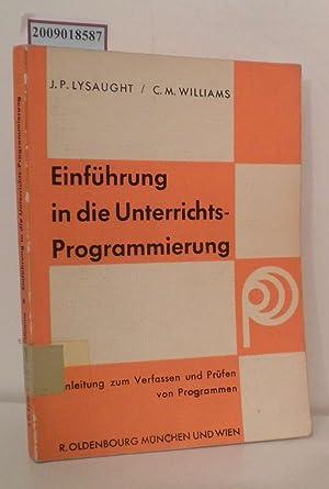 Einführung in die Unterrichts-Programmierung Anleitung z. Verfassen: Lysaught, Jerome P.