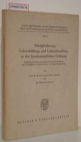 Schulgliederung, Lehrerbildung und Lehrerbesoldung in der bundesstaatlichen: Prof. Dr. Karl