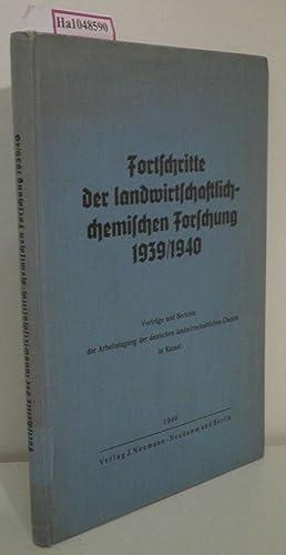 Fortschritte der Landwirtschaftlich-chemischen Forschung 1939/40. Qualitätsforschung. (=