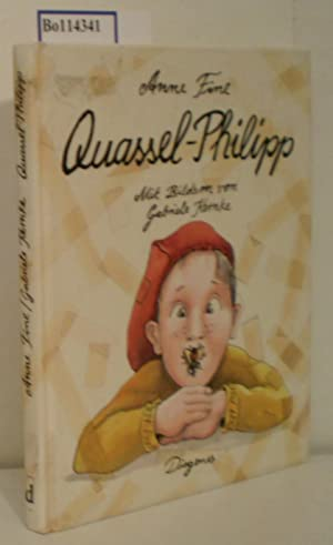 Quassel - Philipp Aus dem Englischen von: Fine, Anne: