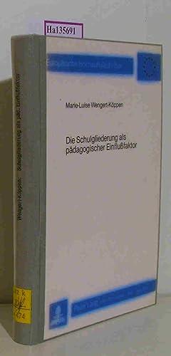 Die Schulgliederung als pädagogischer Einflußfaktor. Eine empirische: Wengert-Köppen, Marie-Luise: