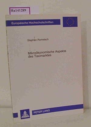 Mikroökonomische Aspekte des Taximarktes. (= Europäische Hochschulschriften,: Rometsch, Stephan: