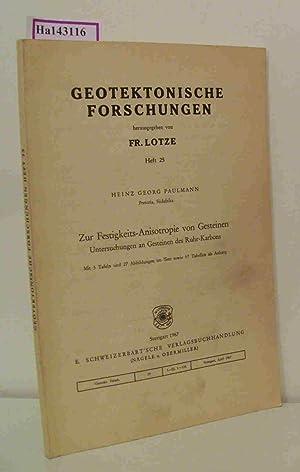 Geotektonische Forschungen. Zur Festigkeits-Anisotropie von Gesteinen. Untersuchungen: Lotze, Fr. (Hg.):