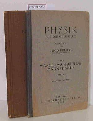 Physik für die Oberstufe. I. Teil und: Hugo Freitag (Ministerialrat