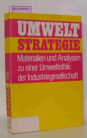 Umweltstrategie. Materialien und Analysen zu einer Umweltethik: Engelhardt, Hans Dietrich