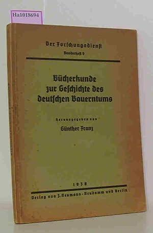 Bücherkunde zur Geschichte des deutschen Bauerntums. (=: Franz, Günther( Hrg.