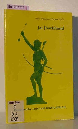 Jai Jharkhand. Part I. Culture, History and: sarini / Birsa-Johar