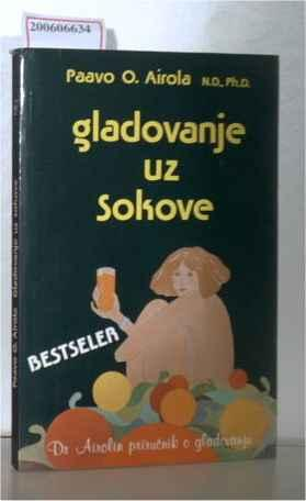gladovanje uz sokove: Airola, Paavo O.: