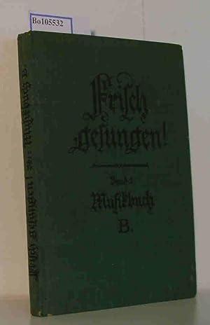 Frisch gesungen ! Musikbuch B für die: Heinrichs Pfusch Martens
