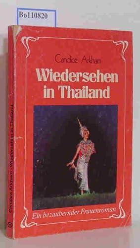 Wiedersehen in Thailand. Ein bezaubernder Frauenroman: Arkham, Candice:
