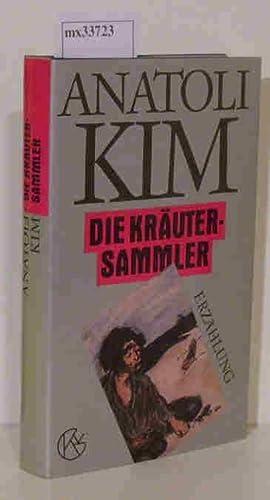Die Kräutersammler: Kim, Anatoli: