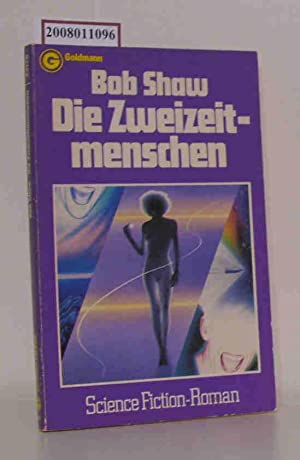 Die Zweizeitmenschen Science-fiction-Roman = The two-timers / Bob Shaw. [Aus d. Amerikan. übertr....