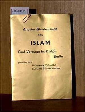 Aus der Glaubenswelt des Islam - Fünf: Butt, Muhammad Yahya: