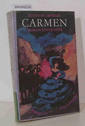 Carmen Roman einer Oper: Agoston Ambrozy: