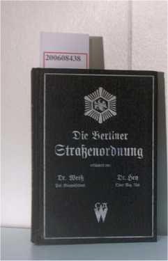 Die Berliner Straßenordnung: Dr. Weiß/Dr. Hey