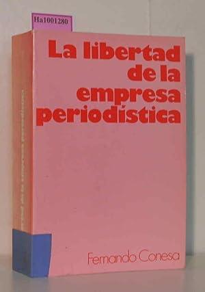 La Libertad de la Empresa Periodistica.: Sanchez, Fernando Conesa