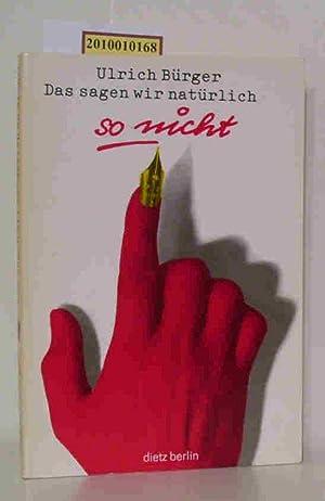 Das sagen wir natürlich so nicht! Donnerstag-Argus bei Herrn Geggel / Ulrich Bürger:...