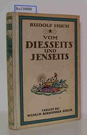 Vom Diesseits und Jenseits: Huch, Rudolf