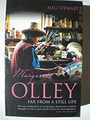 Margaret Olley : Far from a Still: Stewart, Meg