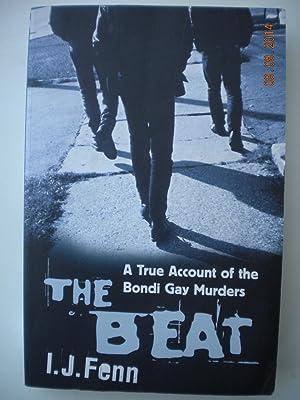 The Beat: A True Account of the Bondi Gay Murders: Fenn, I.J.