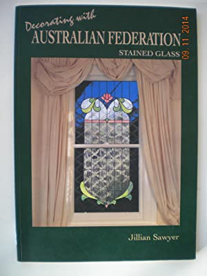 Decorating with Australian Federation Stained Glass: Sawyer, Jillian
