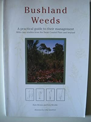 Bushland Weeds : A Practical Guide to: Brown, Kate; Brooks,