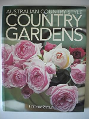 Australian Country Style : Country Gardens: Wilson, Elizabeth