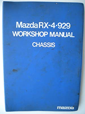 Mazda RX4 929 Workshop Manual Chassis: Mazda