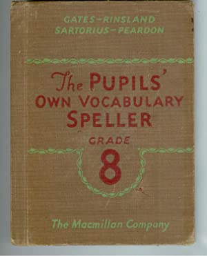 The Pupil's Own Vocabulary Speller Grade 8: Gates, Rinsland Peardon
