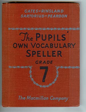 The Pupil's Own Vocabulary Speller Grade 7: Gates, Rinsland, Sartorius