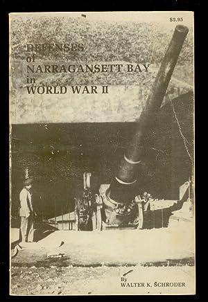 Defenses of Narragansett Bay in World War: Walter Schroder
