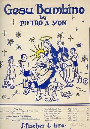 Gesu Bambino : The Infant Jesus (Sheet: Pietro A. Yon