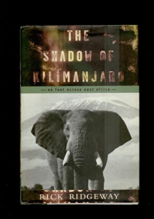 The Shadow Of Kilmanjaro: On Foot Across: Rick Ridgeway