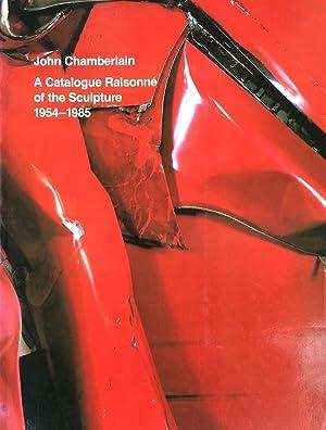 John Chamberlain: A Catalogue Raisonne of the Sculpture, 1954-1985: Julie Sylvester