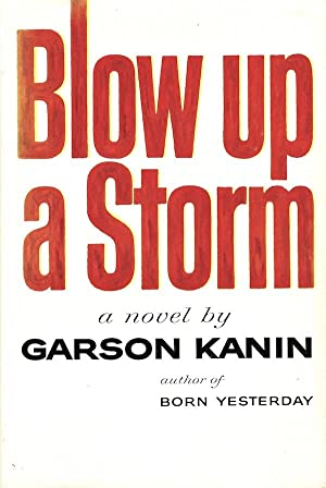 Blow Up A Storm: Garson Kanin