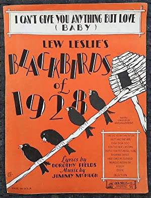 I Can't Give You Anything But Love (Baby), - from 'Blackbirds of 1928' / Vintage Sheet Music