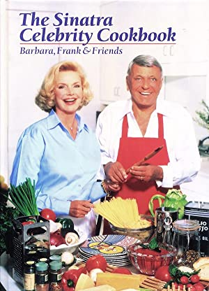 The Sinatra Celebrity Cookbook: Barbara, Frank &: Barbara Sinatra