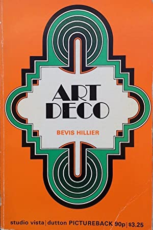 Art Deco of the 20s and 30s: Bevis Hillier