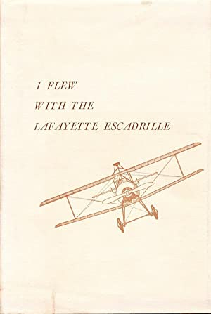 I Flew With The Lafayette Escadrille: Edwin C. Parsons