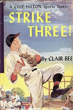 Strike Three! (Chip Hilton Sports Story #3): Clair Bee