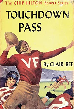 Touchdown Pass (Chip Hilton Sports Story #1): Clair Bee