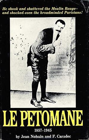 Le Petomane 1857-1945: Jean Nohain, F.