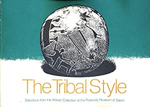 The Tribal Style: Selections from the African Collection at the Peabody Museum of Salem