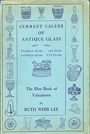 Current Values Of Antique Glass: The Blue: Ruth Webb Lee