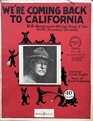 We're Coming Back To California: U.S. Government Offical Song of the 40th (Sunshine) Division