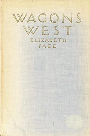 Wagons West: A Story Of The Oregon: Elizabeth Page