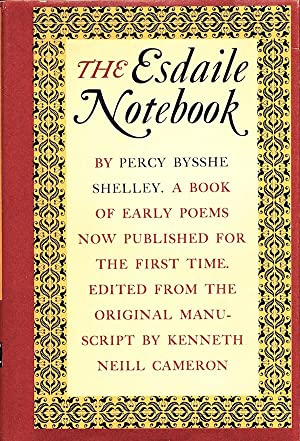 The Esdaile Notebook: A Volume of Early: Percy Bysshe Shelley,