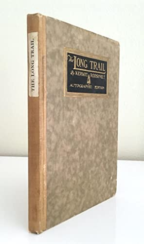 The Long Trail (Autographed Edition): Kermit Roosevelt