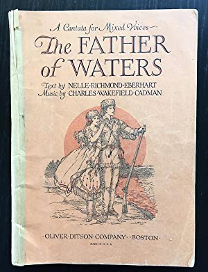 The Father Of Waters, A Cantata For Mixed Voices