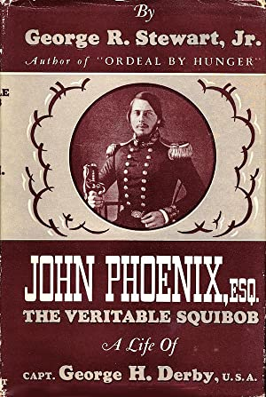 John Phoenix, Esq., The Veritable Squibob: A: George R. Stewart